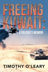 FREEING KUWAIT: A SOLDIER'S MEMOIR
