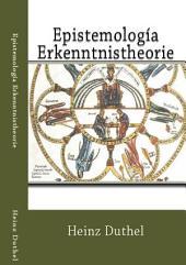 Epistemología - Erkenntnistheorie: Wissenschaftslehre