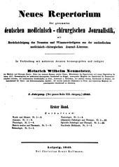 Neues Repertorium der gesammten deutschen medicinisch-chirurgischen Journalistik: mit Berücksichtigung des Neuesten und Wissenswürdigsten der ausländischen medicinisch-chirurgischen Journalliteratur, Band 1