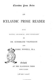 An Icelandic Prose Reader with Notes, Grammar and Glossary by Dr. Gudbrand Vigfusson and F. York Powell