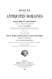 Manuel des antiquités romaines: Marquardt, J. De l'organisation financière chez les Romains