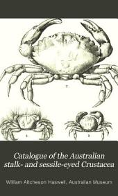 Catalogue of the Australian Stalk- and Sessile-eyed Crustacea