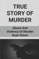 True Story Of Murder