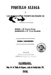 Piquillo Aliaga, ó, Los moriscos en tiempo de Felipe III