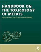 Handbook on the Toxicology of Metals: Edition 4