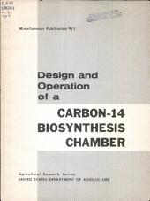 Design and operation of a carbon-14 biosynthesis chamber