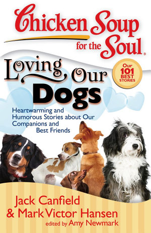 Chicken Soup for the Soul  Loving Our Dogs
