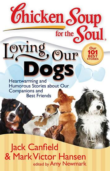 Chicken Soup for the Soul  Loving Our Dogs PDF