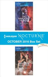 Harlequin Nocturne October 2016 Box Set: The Immortal's Hunger\Brimstone Seduction