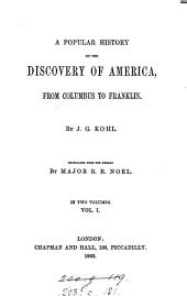 A Popular History of the Discovery of America: From Columbus to Franklin, Volume 1
