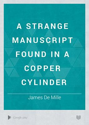 A Strange Manuscript Found in a Copper Cylinder PDF