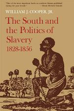 The South and the Politics of Slavery, 1828–1856