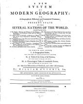 A new system of modern geography: or, A geographical, historical, and commercial grammar ; and present state of the several nations of the world ...
