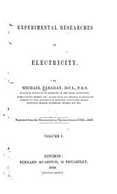 Experimental Researches in Electricity: Series 1-14 [Phil. trans., 1831-38] 1839