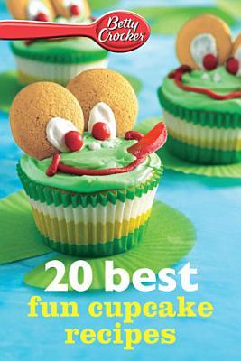 Betty Crocker 20 Best Fun Cupcake Recipes PDF