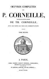 Oeuvres complètes de P. Corneille suivies des oeuvres choisies de Th. Corneille: Volume2