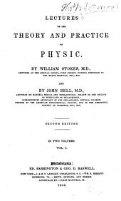 Lectures on the Theory and Practice of Physic: Volume 1