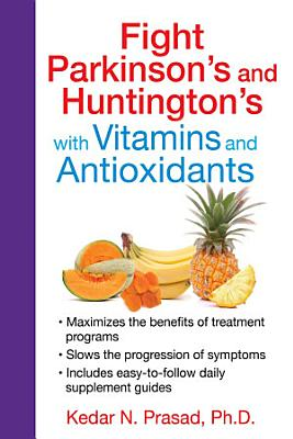 Fight Parkinson s and Huntington s with Vitamins and Antioxidants