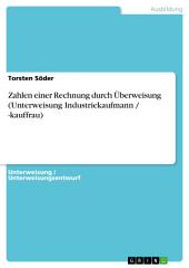 Zahlen einer Rechnung durch Überweisung (Unterweisung Industriekaufmann / -kauffrau)