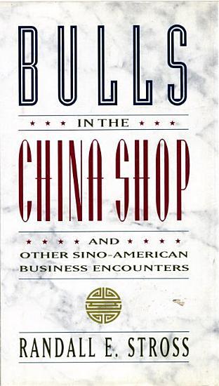 BULLS IN THE CHINA SHOP PDF