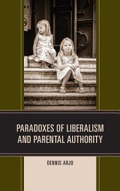 Paradoxes of Liberalism and Parental Authority