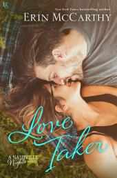 Love Taker: A Nashville Nights Novel