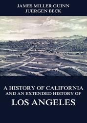 A History Of California And An Extended History Of Los Angeles Book PDF