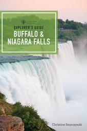 Explorer's Guide Buffalo & Niagara Falls (First Edition) (Explorer's Complete)