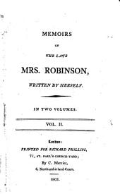 Memoirs of the Late Mrs. Robinson Written by Herself, 2: In Two Volumes