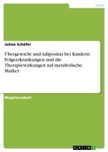 bergewicht und Adipositas bei Kindern  Folgeerkrankungen und die Therapiewirkungen auf metabolische Marker PDF