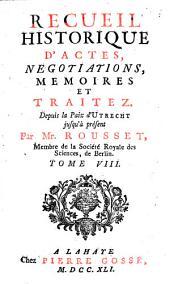 Recueil historique d'actes, négociations, mémoires et traitez: depuis la paix d'Utrecht jusqu'au second congrès de Cambray inclusivement, Volume8