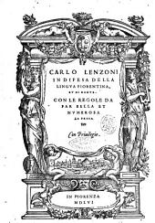 In difesa della lingua fiorentina, et di Dante. Con le regole da far bella et numerosa la prosa Carlo Lenzoni