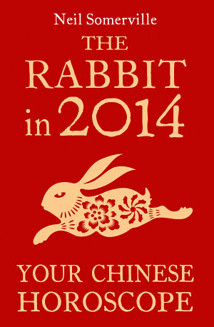 The Rabbit in 2014  Your Chinese Horoscope