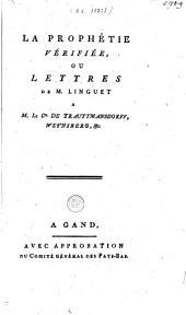 La prophétie vérifiée, ou lettre de M. Linguet à M. le Cte. de Trautmansdorff, Weynsberg, &c