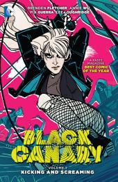 Black Canary Vol. 1: Kicking and Screaming: Volume 1