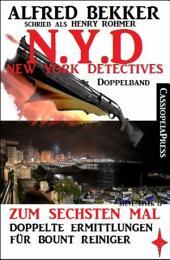 N.Y.D. - Zum sechsten Mal: Doppelte Ermittlungen für Bount Reiniger (New York Detectives Doppelband): Die Tote ohne Namen/Satansjünger: Zwei Cassiopeiapress Thriller in einem Buch