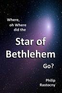 Where  Oh Where Did The Star Of Bethlehem Go