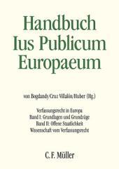Handbuch Ius Publicum Europaeum: Verfassungsrecht in Europa