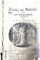 Franz und Rosalie: oder, der Krämerzwist