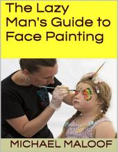 The Lazy Man's Guide to Face Painting
