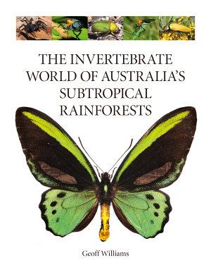 The Invertebrate World of Australia s Subtropical Rainforests