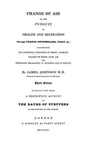 Change of Air; Or The Pursuit of Health and Recreation (through France, Switzerland, Italy, &c.) ...