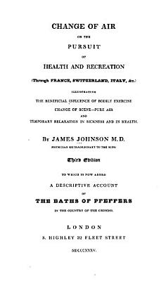 Change of Air  Or The Pursuit of Health and Recreation  through France  Switzerland  Italy   c       PDF