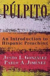 Púlpito: An Introduction to Hispanic Preaching
