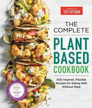 The Complete Plant Based Cookbook PDF