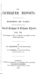 The Exchequer Reports: Reports of Cases Argued and Determined in the Courts of Exchequer & Exchequer Chamber
