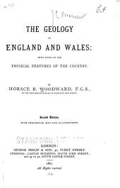 The Geology of England and Wales: With Notes on the Physical Features of the Country