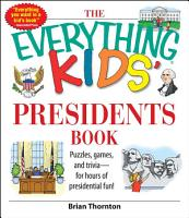 The Everything Kids  Presidents Book PDF