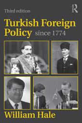 Turkish Foreign Policy since 1774: Edition 3