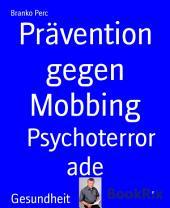 Prävention gegen Mobbing: Psychoterror ade
